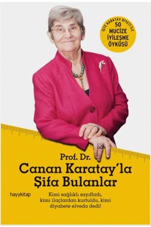 Kitap A. Okan Çağlar, F. Nurçin Çağlar Prof. Dr. Canan Karatay'la Şifa Bulanlar TürkçeKitap