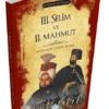 Kitap Ahmet Seyrek 3.selim Ve 2.mahmut (padişahlar Serisi) TürkçeKitap