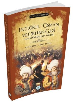 Kitap Ahmet Seyrek Ertuğrul Osman Ve Orhan Gazi (padişahlar Serisi) TürkçeKitap