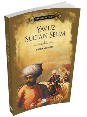 Kitap Ahmet Seyrek Yavuz Sultan Selim (padişahlar Serisi) TürkçeKitap