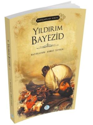 Kitap Ahmet Seyrek Yıldırım Bayezid (padişahlar Serisi) TürkçeKitap