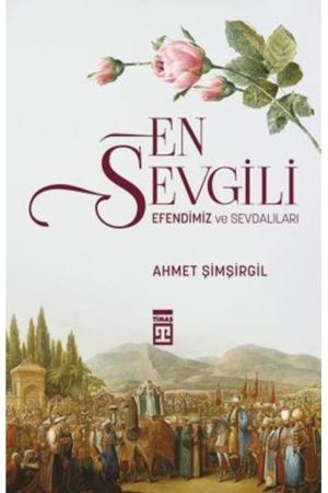 Kitap Ahmet Şimşirgil En Sevgili Efendimiz Ve Sevdalıları TürkçeKitap