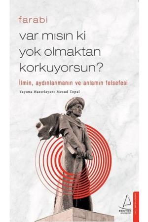 Kitap Farabi Var Mısın Ki Yok Olmaktan Korkuyorsun TürkçeKitap