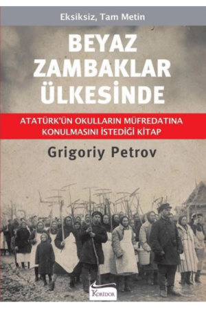 Kitap Grigoriy Petrov Beyaz Zambaklar Ülkesinde TürkçeKitap