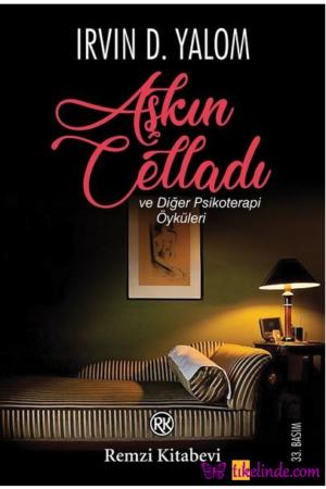 Kitap Irvin D. Yalom Aşkın Celladı Ve Diğer Psikoterapi Öyküleri TürkçeKitap