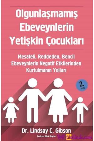 Kitap Lindsay Gibson Olgunlaşmamış Ebeveynlerin Yetişkin Çocukları TürkçeKitap