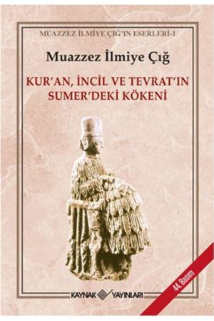 Kitap Muazzez İlmiye Çığ Kur'an İncil Ve Tevrat'ın Sumer'deki Kökeni TürkçeKitap