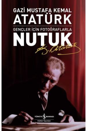 Kitap Mustafa Kemal Atatürk Gençler İçin Fotoğraflarla Nutuk TürkçeKitap
