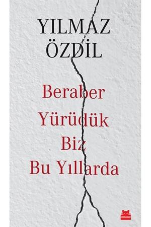 Kitap Yılmaz Özdil Beraber Yürüdük Biz Bu Yıllarda TürkçeKitap