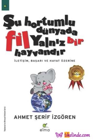 Kitap Ahmet Şerif İzgören Şu Hortumlu Dünyada Fil Yalnız Bir Hayvandır TürkçeKitap