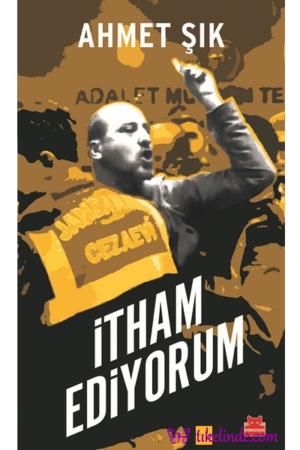 Kitap Ahmet Şık İtham Ediyorum TürkçeKitap