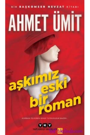 Kitap Ahmet Ümit Aşkımız Eski Bir Roman TürkçeKitap