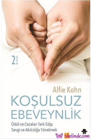 Kitap Alfie Kohn Koşulsuz Ebeveynlik TürkçeKitap