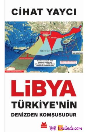 Kitap Cihat Yaycı Libya Türkiye'nin Denizden Komşusudur TürkçeKitap