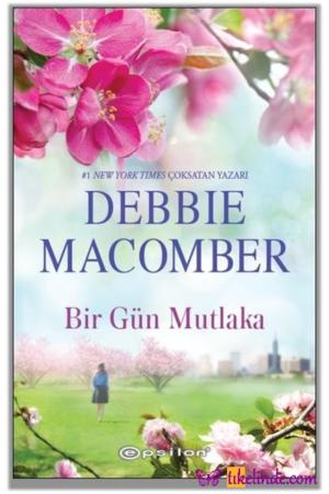 Kitap Debbie Macomber Bir Gün Mutlaka TürkçeKitap