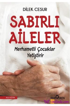 Kitap Dilek Cesur Sabırlı Aileler Merhametli Çocuklar Yetiştirir TürkçeKitap