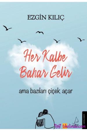 Kitap Ezgin Kılıç Her Kalbe Bahar Gelir Ama Bazıları Çiçek Açar TürkçeKitap