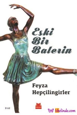 Kitap Feyza Hepçilingirler Eski Bir Balerin TürkçeKitap