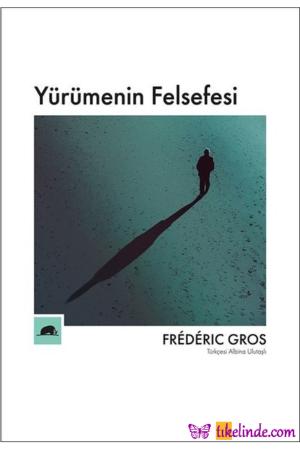 Kitap Frederic Gros Yürümenin Felsefesi TürkçeKitap