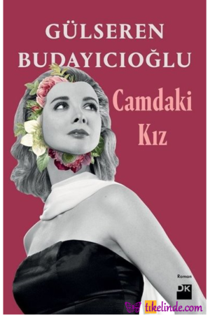 Kitap Gülseren Budayıcıoğlu Camdaki Kız TürkçeKitap
