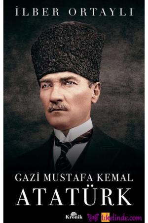 Kitap İlber Ortaylı Gazi Mustafa Kemal Atatürk TürkçeKitap