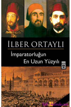 Kitap İlber Ortaylı İmparatorluğun En Uzun Yüzyılı TürkçeKitap