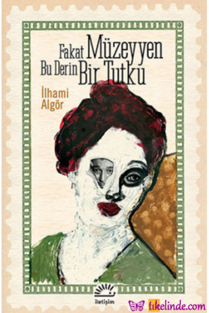 Kitap İlhami Algör Fakat Müzeyyen Bu Derin Bir Tutku TürkçeKitap