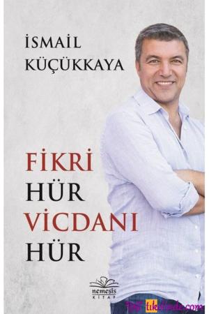 Kitap İsmail Küçükkaya Fikri Hür Vicdanı Hür TürkçeKitap