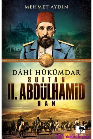 Kitap Mehmet Aydın Dahi Hükümdar Sultan 2. Abdülhamid Han TürkçeKitap