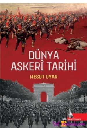 Kitap Mesut Uyar Dünya Askeri Tarihi TürkçeKitap