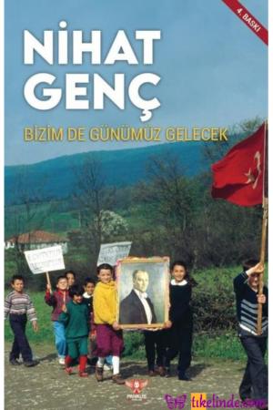 Kitap Nihat Genç Bizim De Günümüz Gelecek TürkçeKitap