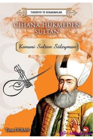 Kitap Tuna Duran Cihana Hükmeden Sultan Tarihte İz Bırakanlar TürkçeKitap