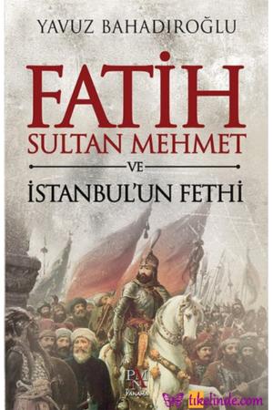 Kitap Yavuz Bahadıroğlu Fatih Sultan Mehmet Ve İstanbul'un Fethi TürkçeKitap