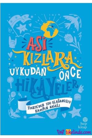 Kitap Ayşegül Gürsel, Ümran Özbalcı Asi Kızlara Uykudan Önce Hikayeler Türkiye TürkçeKitap