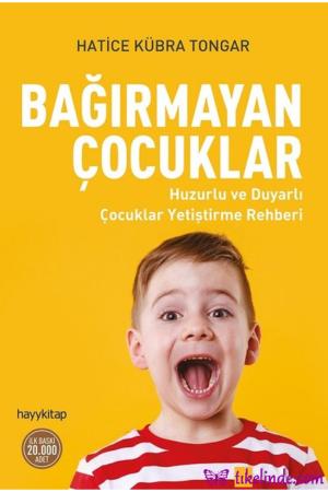 Kitap Hatice Kübra Tongar Bağırmayan Çocuklar TürkçeKitap