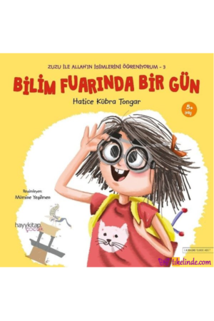 Kitap Hatice Kübra Tongar Bilim Fuarında Bir Gün Zuzu İle Allah'ın İsimlerini Öğreniyorum 3 TürkçeKitap