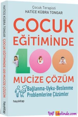 Kitap Hatice Kübra Tongar Çocuk Eğitiminde 100 Mucize Çözüm TürkçeKitap