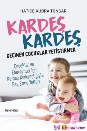 Kitap Hatice Kübra Tongar Kardeş Kardeş Geçinen Çocuklar Yetiştirmek TürkçeKitap