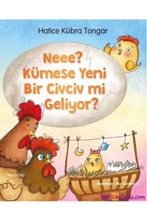 Kitap Hatice Kübra Tongar Neee Kümese Yeni Bir Civciv Mi Geliyor TürkçeKitap