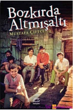 Kitap Mustafa Çiftci Bozkırda Altmışaltı TürkçeKitap