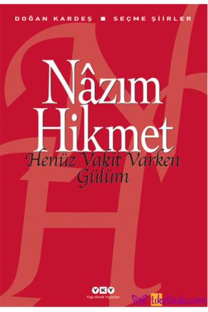 Kitap Nazım Hikmet Ran Henüz Vakit Varken Gülüm TürkçeKitap
