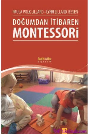 Kitap Paula Polk Lillard, Lynn Lillard Jessen Doğumdan İtibaren Montessori TürkçeKitap