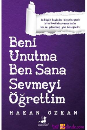 Kitap Hakan Özkan Beni Unutma Ben Sana Sevmeyi Öğrettim TürkçeKitap