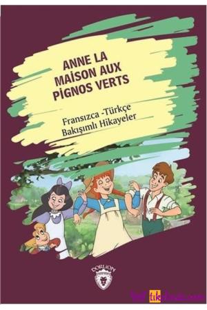 Kitap Kolektif Anne La Maison Aux Pignos Verts (yeşilin Kızı Anne) Fransızca Türkçe Bakışımlı Hikayeler TürkçeKitap