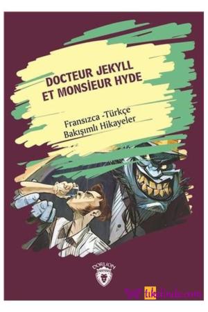 Kitap Kolektif Docteur Jekyll Et Monsieur Hyde (dr. Jekyll Bay Hyde) Fransızca Türkçe Bakışımlı Hikayeler TürkçeKitap