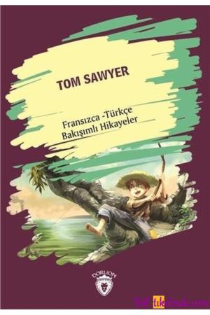 Kitap Kolektif Tom Sawyer (tom Sawyer) Fransızca Türkçe Bakışımlı Hikayeler TürkçeKitap