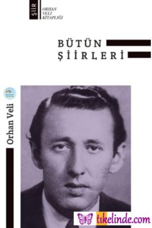 Kitap Orhan Veli Kanık Orhan Veli Bütün Şiirleri TürkçeKitap