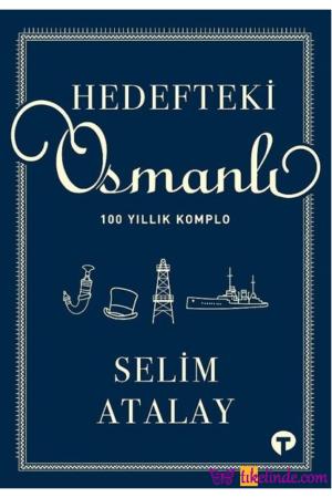 Kitap Selim Atalay Hedefteki Osmanlı 9786257231145 TürkçeKitap