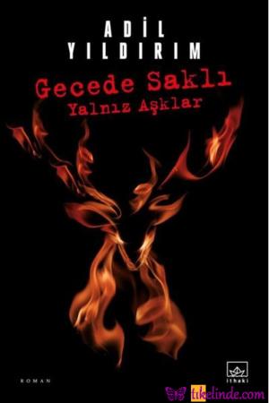 Kitap Adil Yıldırım Gecede Saklı Yalnız Aşklar 9786257650236 TürkçeKitap