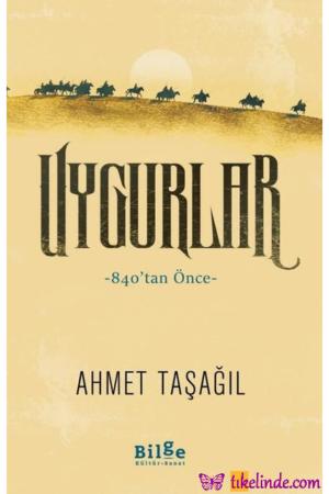 Kitap Ahmet Taşağıl Uygurlar 9786257201223 TürkçeKitap